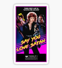 Say You Love Satan 80s Horror Podcast - Savage Streets Sticker