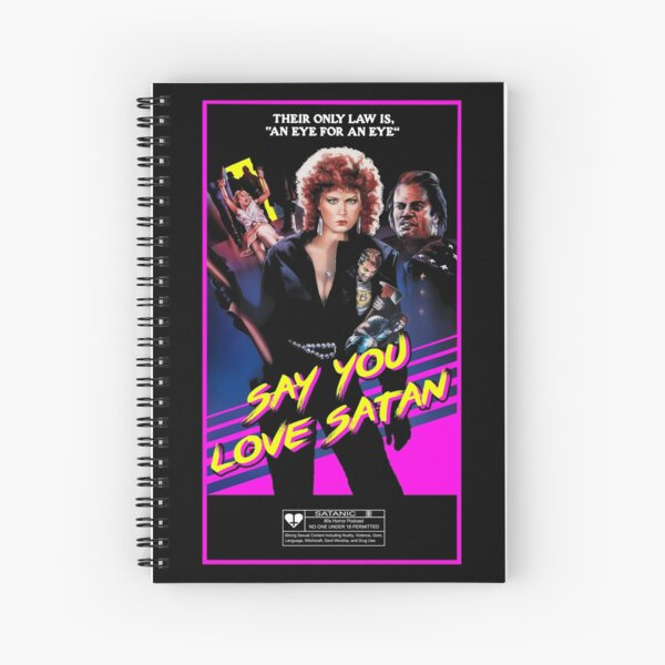 Say You Love Satan 80s Horror Podcast - Savage Streets Spiral Notebook