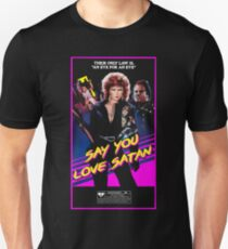 Say You Love Satan 80s Horror Podcast - Savage Streets Unisex T-Shirt