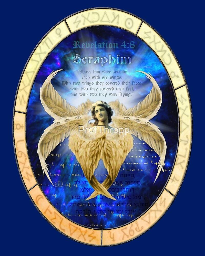 Seraphim, the Highest Angels by ProfThropp