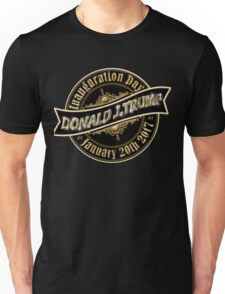 President Elect Donald Trump Inauguration Day January 20th 2017 Unisex T-Shirt