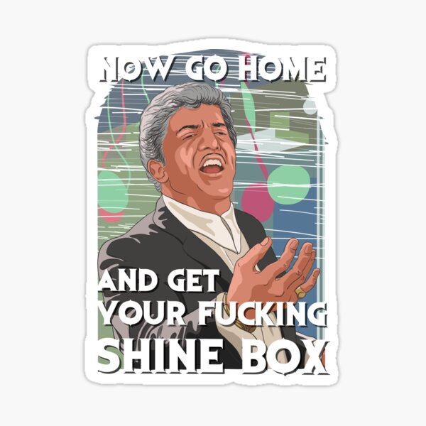 Go home and get your Shinebox! Sticker