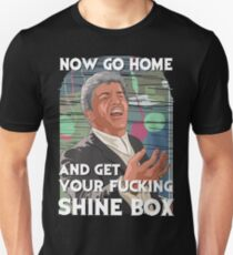 Go home and get your Shinebox! Unisex T-Shirt