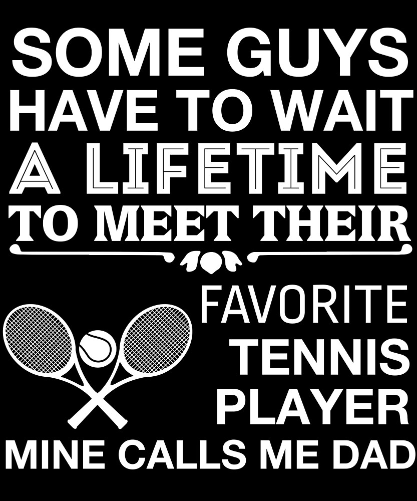My Favorite Tennis Player Calls Me Dad Cute Father's Day T-Shirt by AlwaysAwesome