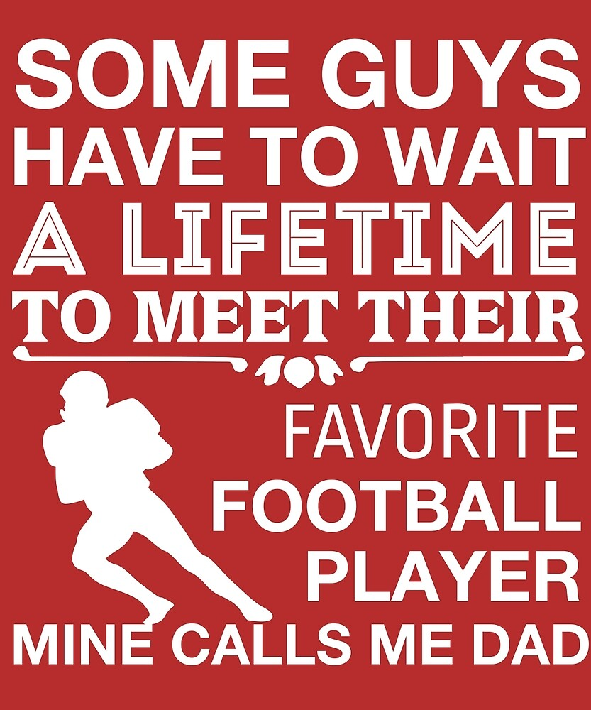 My Favorite Football Player Calls Me Dad Cute Father's Day T-Shirt by AlwaysAwesome