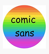 Comic sans badge Photographic Print