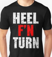 F'N Heel Turn T-Shirt