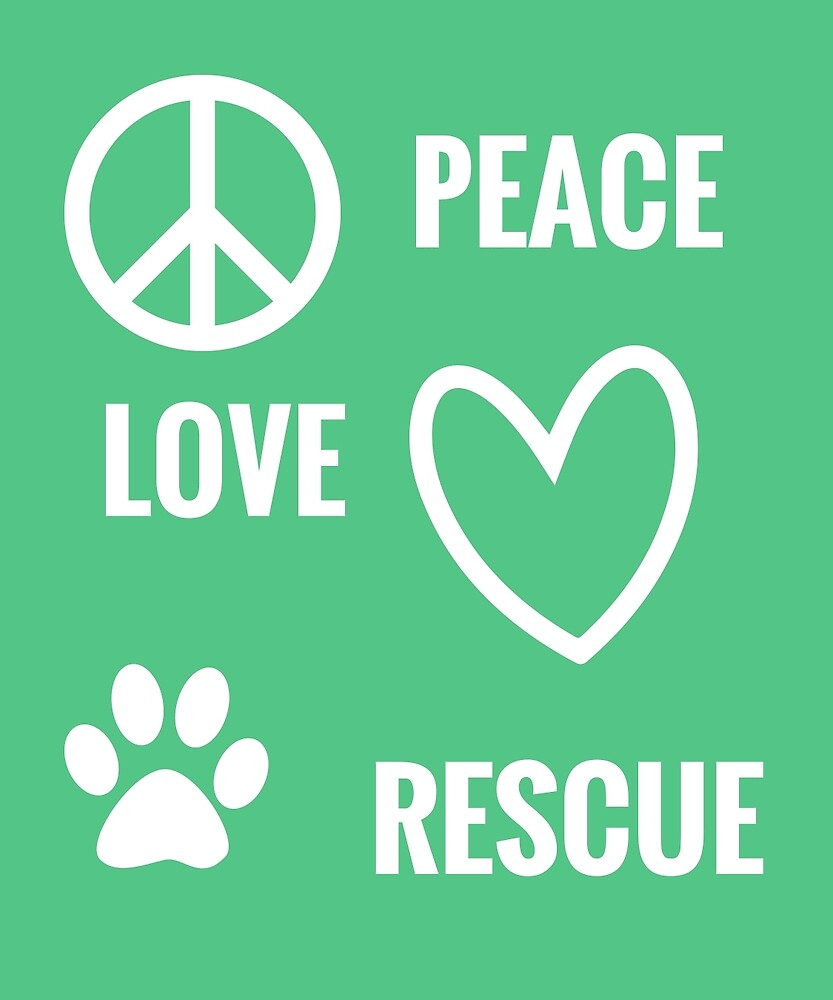 Peace Love Rescue Rescue Dogs Dog Pawprint T-Shirt by AlwaysAwesome
