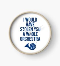 I Would Have Stolen You A Whole Orchestra Clock