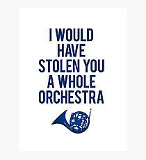 Ich hätte dir ein ganzes Orchester gestohlen Fotodruck