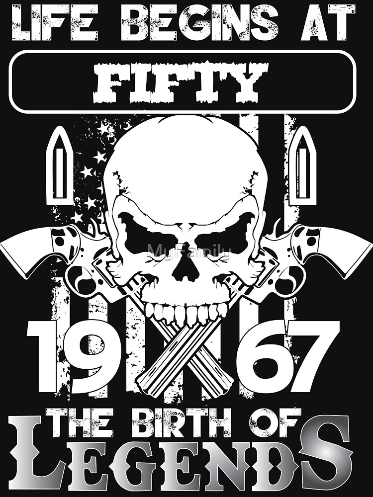 Life begins at fifty 1967 The birth of legends | Unisex T-Shirt