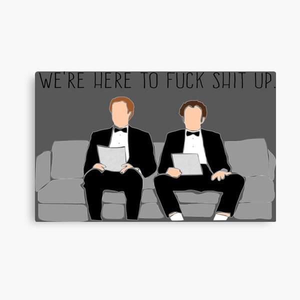 Step Brothers - We're Here To Fuck Shit Up Canvas Print