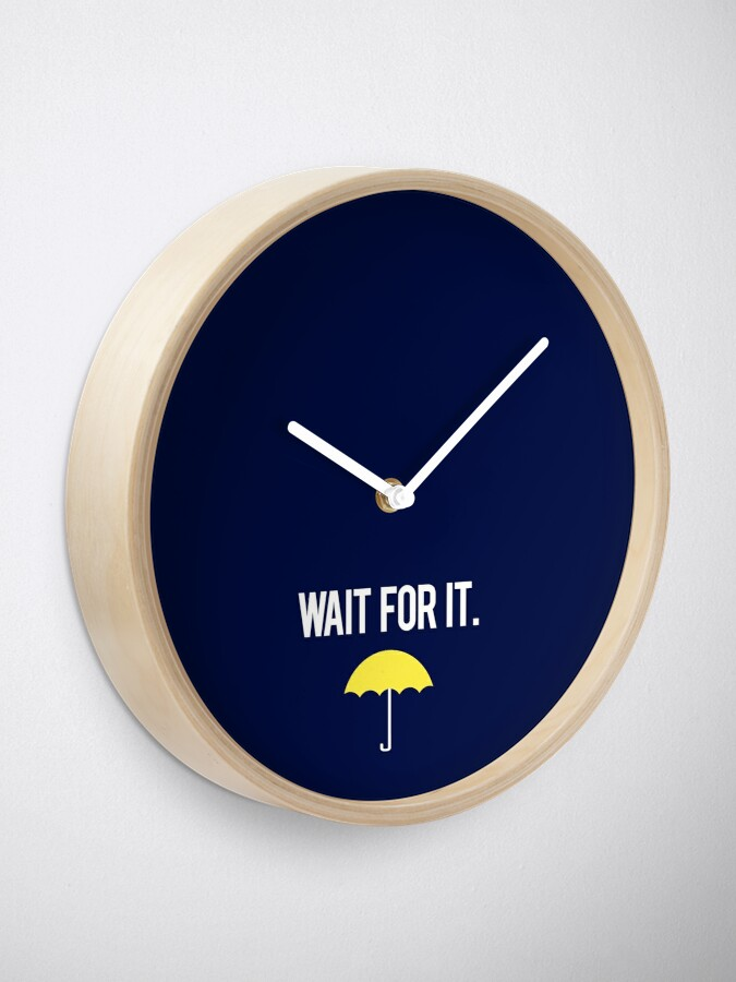 Alternate view of Wait for it. Clock