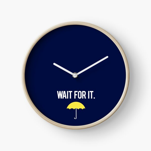 Attends. Horloge