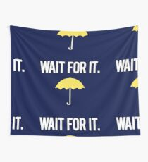 Wait for it. Wall Tapestry