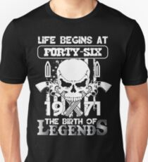 Life begins at forty six 1971 The birth of legends Unisex T-Shirt