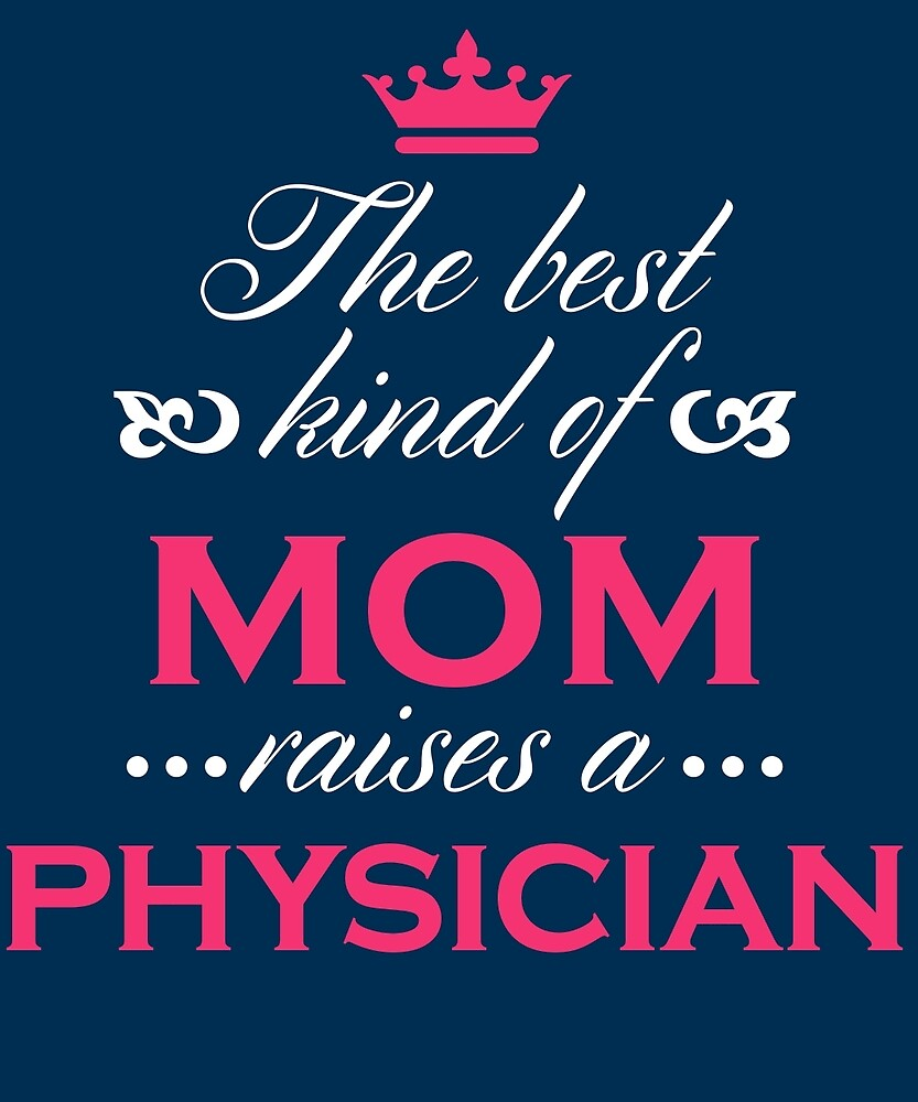 The Best Kind Of Mom Raises A Physician Mother's Day Gift Loving T-Shirt by AlwaysAwesome