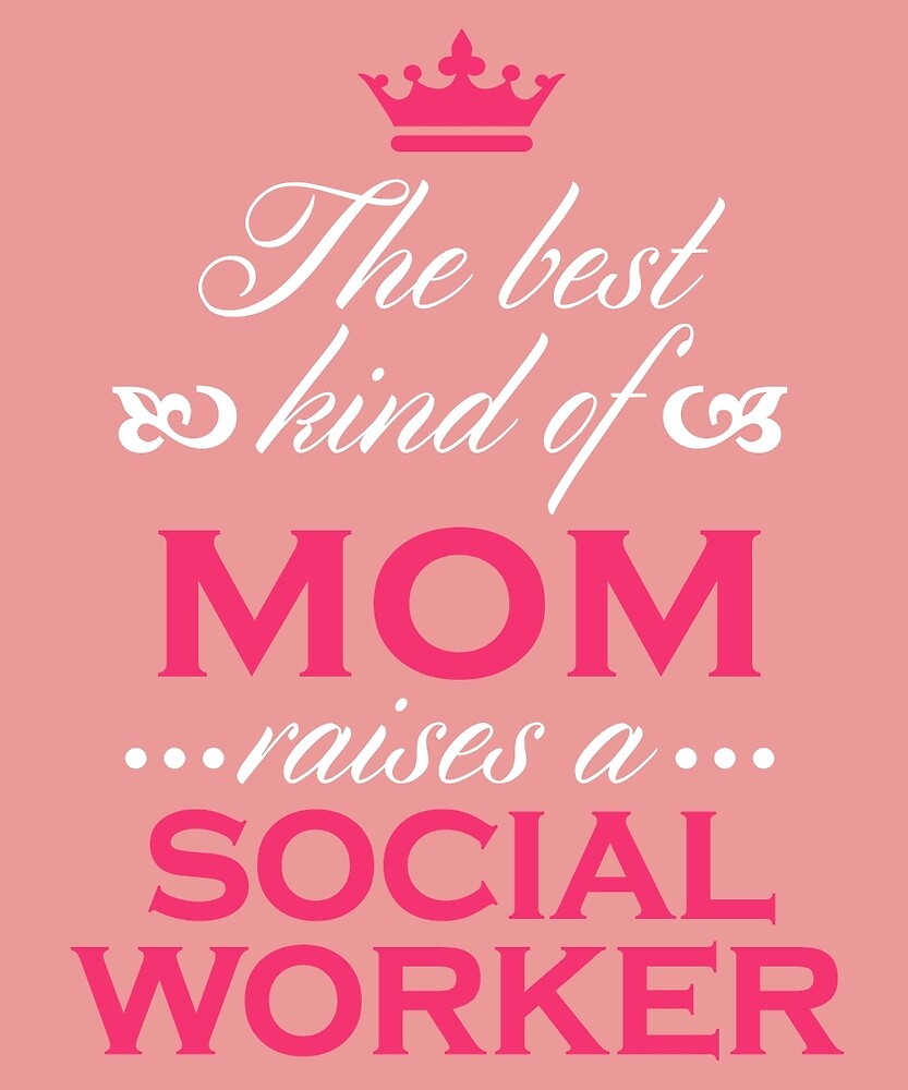 The Best Kind Of Mom Raises A Social Worker Mother's Day Gift Loving T-Shirt by AlwaysAwesome