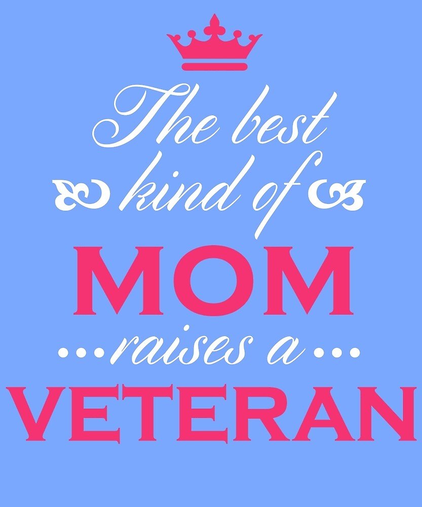 The Best Kind Of Mom Raises A Veteran Mother's Day Gift Loving T-Shirt by AlwaysAwesome