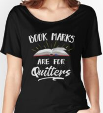 Bookmarks Are For Quitters Nerdy Book Lover T-shirt Women's Relaxed Fit T-Shirt