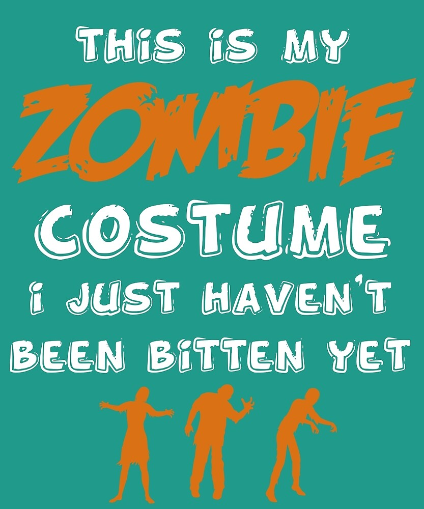 My Zombie Costume Lazy Bitten Funny T-Shirt by AlwaysAwesome