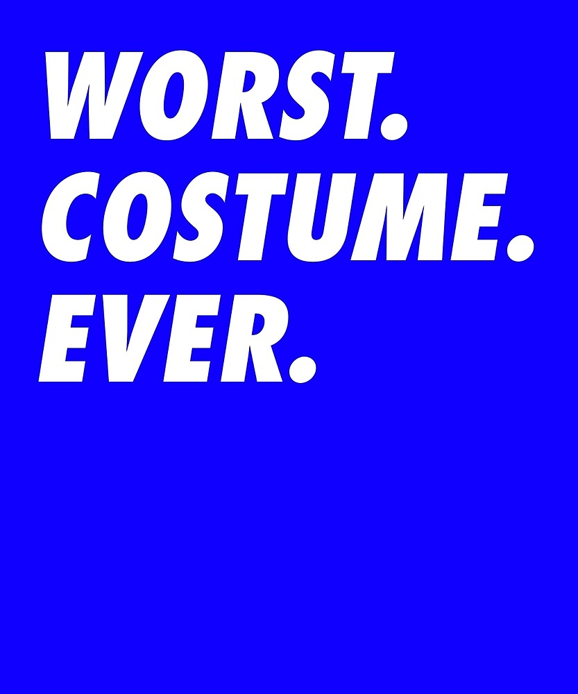 Worst Costume Ever Funny Lazy Easy Party T-Shirt by AlwaysAwesome