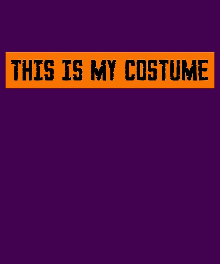 This Is My Costume Funny Lazy Easy Party T-Shirt by AlwaysAwesome