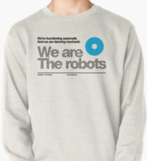 We are the robots /// Pullover