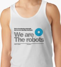 We are the robots /// Tank Top