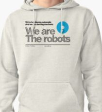 We are the robots /// Pullover Hoodie