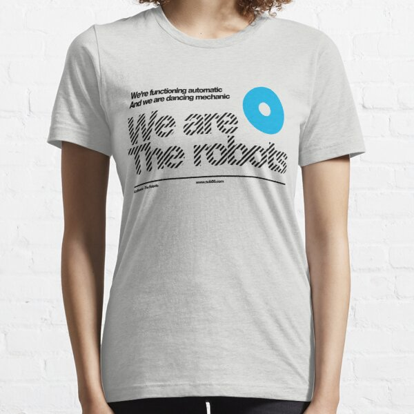 We are the robots /// Essential T-Shirt