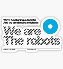 We are the robots /// Sticker