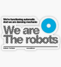 We are the robots /// Transparent Sticker