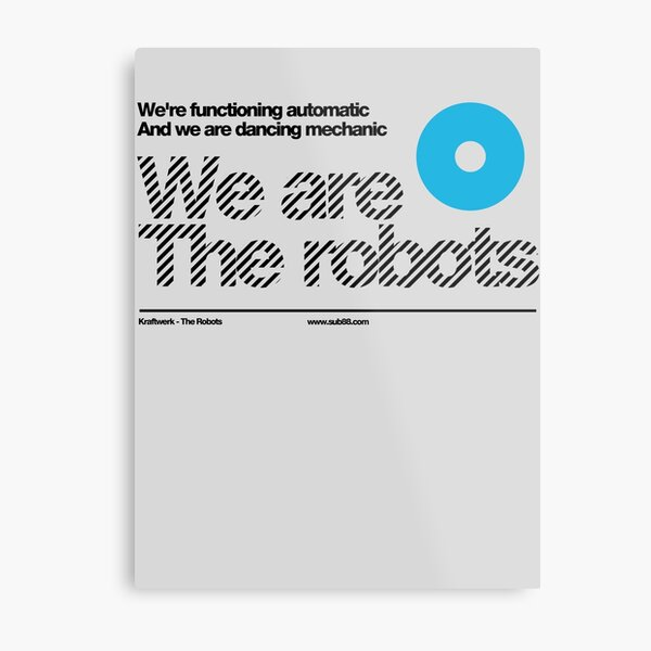 We are the robots /// Metal Print