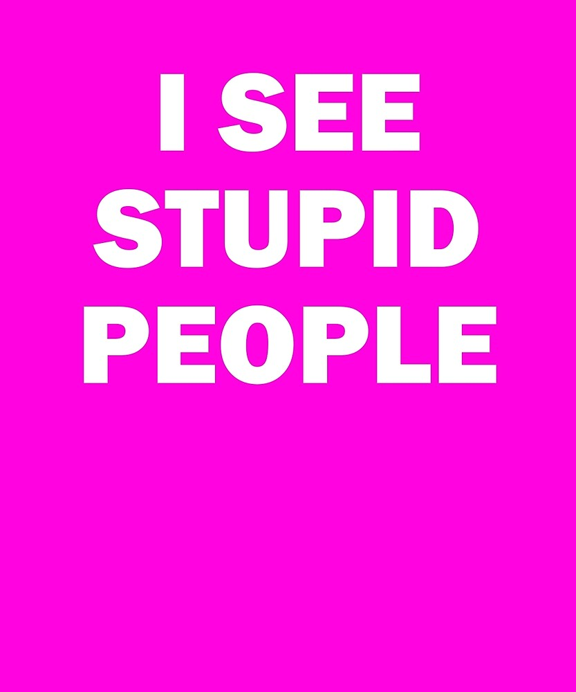 I See Stupid People Funny Halloween Sarcastic T-Shirt by AlwaysAwesome