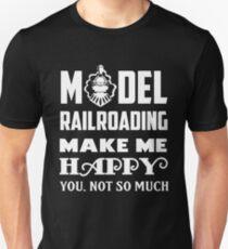 Model Railroad Make Me Happy Funny Model Train Shirt Unisex T-Shirt
