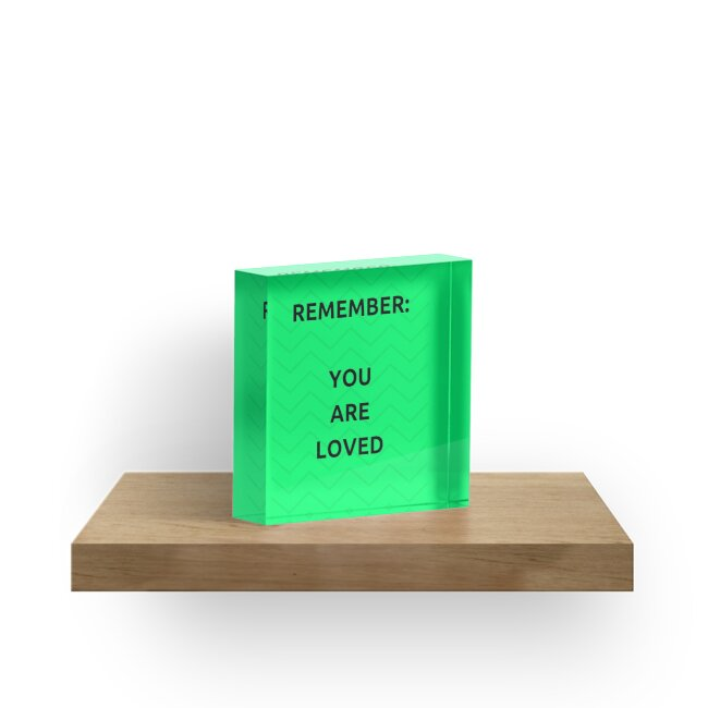 REMEMBER - YOU ARE LOVED by IdeasForArtists