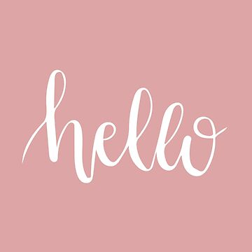 Hello - hand lettered quote by merchedpillows