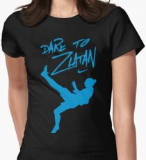 Dare to zlatan Womens Fitted T-Shirt