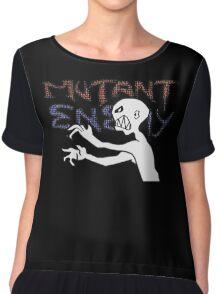 Mutant Enemy  Chiffon Top