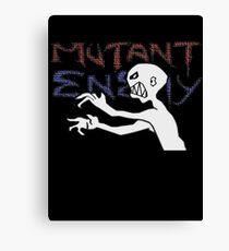 Mutant Enemy  Canvas Print