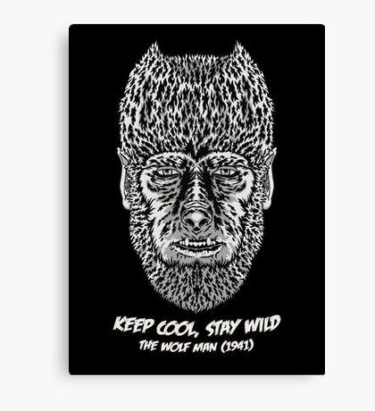 Keep cool, stay wild. Canvas Print