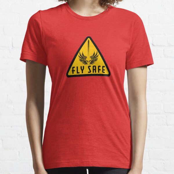 Fly Safe Sign Essential T-Shirt