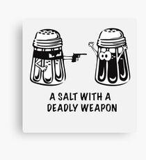 A Salt With A Deadly Weapon Canvas Print
