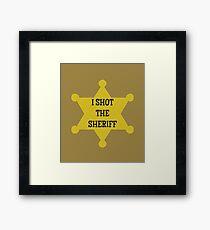 I Shot the Sheriff  Framed Print