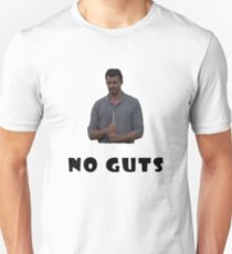 You got no guts T-Shirt