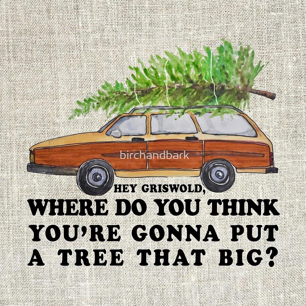 Hey Griswold by birchandbark