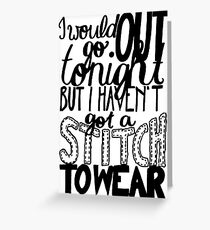 """This Charming Man The Smiths Quote """"I would go out tonight but I haven't got a stitch to wear"""" Typography Greeting Card"""