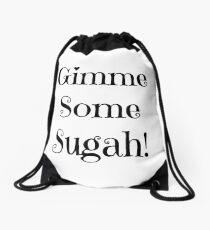 """""""Gimme Some Sugah"""" Drawstring Bag"""
