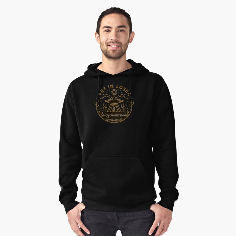 Get In Loser Pullover Hoodie Front